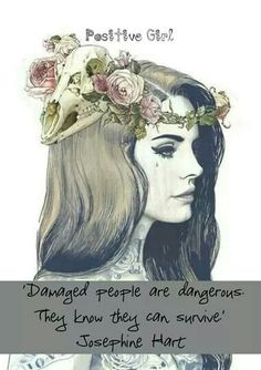 Damaged people are dangerous