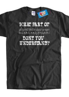 Funny Music T-Shirt What Part of Music Don't You Understand T-Shirt Screen Printed T-Shirt Tee Shirt T Shirt Mens Ladies Womens