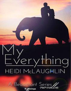 MY EVERYTHING, SAGA THE BEAUMONT, HEIDI McLAUGHLIN http://bookadictas.blogspot.com/2014/07/saga-beaumont-heidi-mclaughlin.html