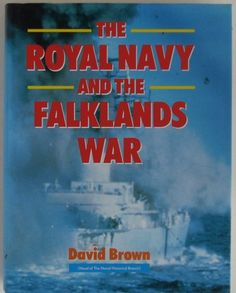 History, UK, Argentina, Falklands, Royal Navy. The Royal Navy and the Falklands War by David Brown, 1987.