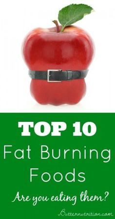Top 10 Fat Burning Foods- You'll be surprised (in a good way) by #3! - Butter Nutrition