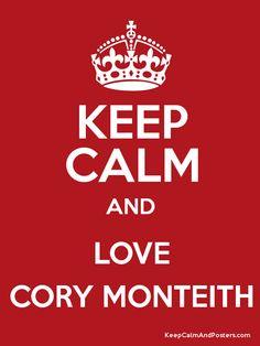 KEEP CALM AND LOVE CORY MONTEITH