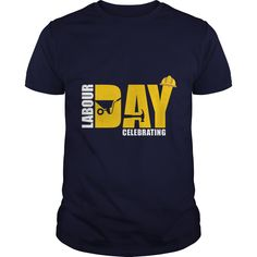 Proud To Be Celebrating Labor Day  Tshirt