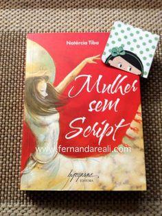 Mulher sem script - falo desse livro no post Desorganização Emocional - Fernanda Reali