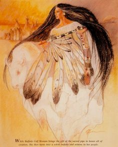 """lakotapeopleslawproject:The Legend of the White Buffalo Woman is one of the most sacred Lakota and Plains Indian legends. She brought the Sacred Buffalo Calf Pipe to the Sioux and teaches the Lakota and Plains tribes of community and civilization. The White Buffalo Woman also holds the children sacred, and as so, they must be protected: """"The White Buffalo Woman also talked to the children, because they have an understanding beyond their years."""