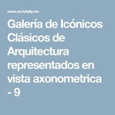 Galería de Icónicos Clásicos de Arquitectura representados en vista axonometrica - 9