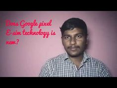 Does Google pixel E-sim technology is new? Check the video to find it