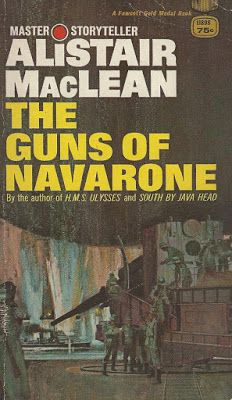 Bitter Tea and Mystery: The Guns of Navarone: Alistair MacLean