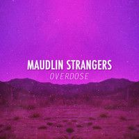 Overdose by Maudlin Strangers on SoundCloud