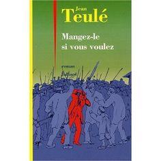 """Mangez-le si vous voulez ! Jean Teulé. Alors là, si vous rêvez d'être mal à l'aise en suivant le périple de ce pauvre homme, vous avez gagné ! Scènes violentes, gores... et l'illustration parfaite de ce qu'est la """"pression des pairs"""""""