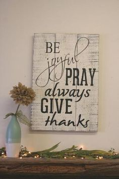 Be Joyful Pray Always Give Thanks Pallet Sign Vintage Wood Shabby Chic Wedding Gift Bridal Shower Gift Housewarming Gift Christian Sign by marjorie