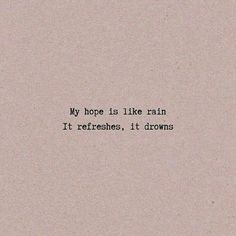 16 Poem Quotes Feelings My Life.Read More. Rain Quotes, Poetry Quotes, Words Quotes, Wise Words, Me Quotes, Funny Quotes, Quotes About Rain, Happy Soul Quotes, Tumblr Quotes Deep