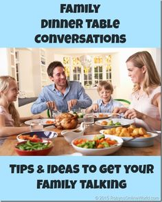 Family Dinner Table Conversations: Tips and Ideas to Get Your Family Talking by RobynsOnlineWorld.com
