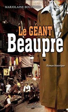 LE GEANT BEAUPRE Marjolaine Bouchard #LIVRE #ROMAN #LITTERATURE #QUEBEC #BIBLIOUQAC http://go.uqac.ca/7VVb