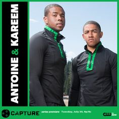 What do you think of antoine and Kareem?   The Green Team   Can these city boys from Philly survive out in the wilderness? Watch the series premiere of Capture on Tuesday, July 30 at 9/8c.  The CW Network