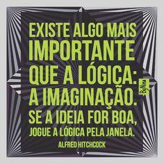 """817 curtidas, 7 comentários - ByNina (Carolina Carvalho) (@instabynina) no Instagram: """"Viva a imaginação! E jogue a lógica fora quando for necessário! #frases #imaginação #lógica…"""""""