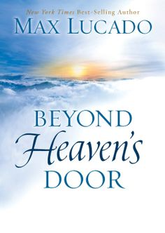 Beyond Heaven's Door by Max Lucado ($2.99) - I thought the book was easy to read and simple to understand. - Read this book and see how exciting and glorious Heaven is! - I highly recommend this treasure of a book. http://www.amazon.com/exec/obidos/ASIN/B00A0VP89W/hpb2-20/ASIN/B00A0VP89W