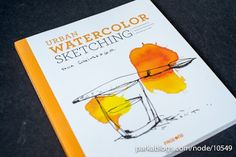 Book Review: Urban Watercolor Sketching: A Guide to Drawing, Painting, and Dreaming in Color | Parka Blogs