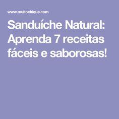 Sanduíche Natural: Aprenda 7 receitas fáceis e saborosas!