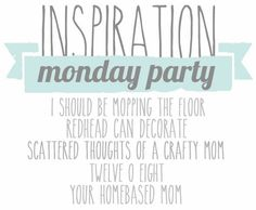 i should be mopping the floor: Inspiration Monday {with a NEW hostess!}