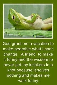 Wisdom to never get my knickers in a knot
