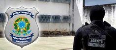 PROF. FÁBIO MADRUGA: Depen: Edital deve sair ainda este mês