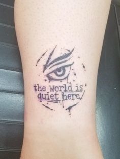 "Lemony Snicket's ""A Series of Unfortunate Events"" tattoo: a combination of the VFD ankle tattoo and the quote, ""The world is quiet here."""