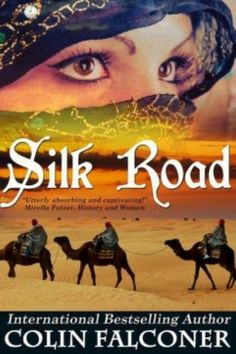 Silk Road by Colin Falconer on StoryFinds -99¢ #award winning author -Blazing with adventure, epic in scope, and utterly compulsive, Silk Road weaves a spellbinding story of war, honour and desire onto the vast tapestry of the medieval East.