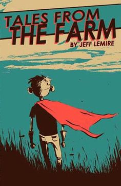 Essex County vol. 1: Tales From the Farm by Jeff Lemire