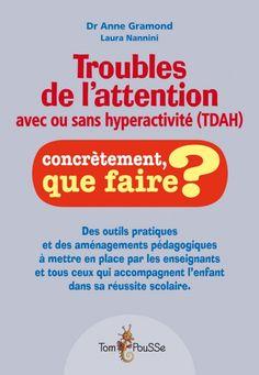 Troubles de l'attention avec ou sans hyperactivité (TDA/H) - Collection Concrètement, que faire ? - Éditions Tom Pousse