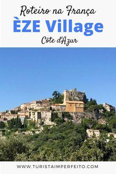 Tudo o que você precisa saber para visitar o vilarejo de Èze na Côte d  0b4730c88ef