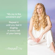 Ask yourself What is my deepest joy? Open to your joy as you would a flower. That joy reflects your divine nature. It is the divine in you. Take three long deep breaths and see if you can open to the possibility that your joy is the universes joy. Repeat: My joy is the universes joy! Repeat it until you feel it tingling in every cell of your being. Effortless joy is who you truly are. All you need do is believe it and get out of the way so it may flower and become your entire life.  #parvati…
