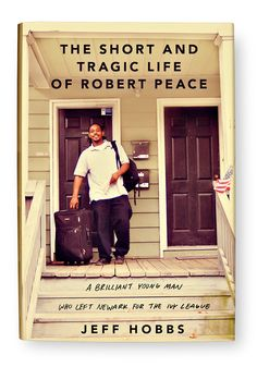 Despite growing up in crime-ridden Newark, New Jersey, with a devoted but overworked mom and his father in prison for murder, Robert Peace managed to graduate from Yale. Which makes his brutal, drug- related murder all the more heartbreaking. Book Nerd, Book Club Books, Book Lists, The Book, Great Books, New Books, Books To Read, Summer Books, Summer Reading Lists