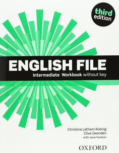 English file : intermediate workbook without key / Christina Latham-Koenig, Clive Oxenden with Jane Hudson