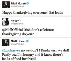 I would love to see Niall on thanksgiving. He would be the cutest thing ever!