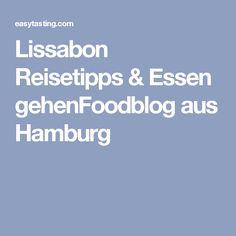 Lissabon Reisetipps & Essen gehenFoodblog aus Hamburg