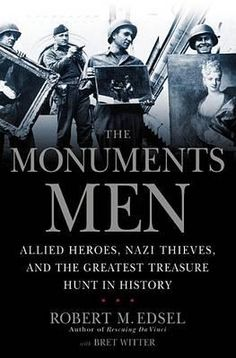 The Monuments Men: Allied Heroes, Nazi Thieves And The Greatest Treasure Hunt In History by Robert M. Edsel. Starring George Clooney, Matt Damon and Cate Blanchett. Release December 2013