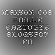 maison-cob-paille-bazouges.blogspot.fr