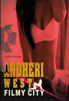 Andheri West Filmy City (2020) Hindi S01 Complete Hot Web Series UNRATED 480p HDRip 300MB Hindi Movies Online Free, Movie 43, Movies To Watch Hindi, Web Series, Latest Movies, Watches Online, Short Film, Documentaries
