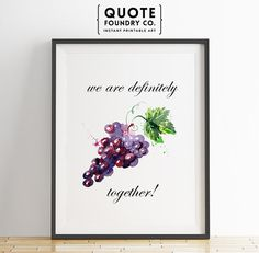 We are definitely grape together! Cute Fruit Pun Printable Watercolor  // Wall Art Decor - INSTANT DOWNLOAD Print
