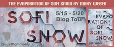 Blog Tour Schedule & Giveaway: The Evaporation of Sofi Snow by Mary Weber - Just Commonly