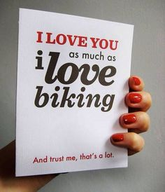 Cycling - I love you as much as I love biking. And trust me, that's a lot.