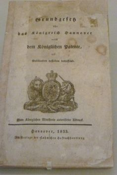 Constitution for the Kingdom of Hannover 1833. hannover 26 September 1833. The prior constitution from 1819 was reformed under the strong initiatives from the liberal bureaucracy. The old liberal Carl Bertram Stüve was decisively involved in drafting it. (Deutsche Historisches Museum)