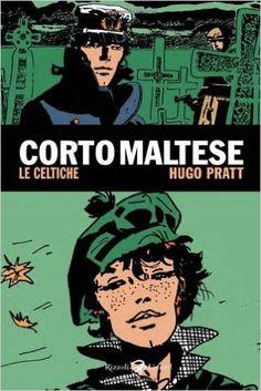 Corto Maltese. Le celtiche: Amazon.it: Hugo Pratt: Libri