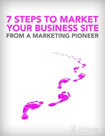 7 Steps to Market Your Business Site - From a Marketing Pioneer #marketing
