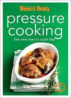 Pressure Cooking The Australian Womens Weekly Minis