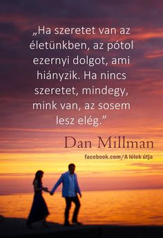 Verona, Dan Millman, Buddhism, Destiny, Einstein, Love Quotes, Wisdom, Thoughts, Motivation