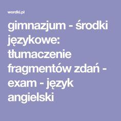 gimnazjum - środki językowe: tłumaczenie fragmentów zdań  - exam - język angielski