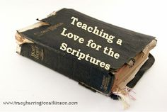 How can we share our love of the scriptures and teach it to our children? Here's a few tips: