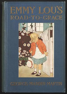 Emmy Lou's road to grace : being a little pilgrim's progress - Digital Collections - UW-Madison Libraries